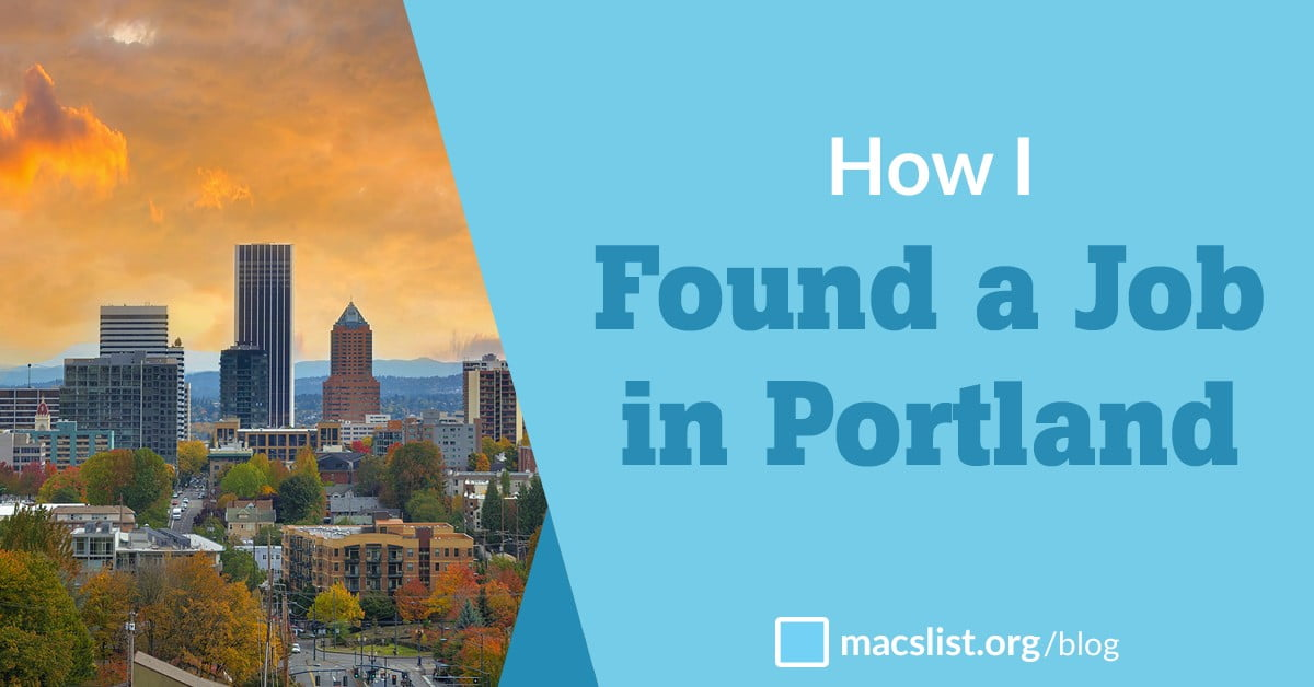 How I Found a Job in Portland - Mac\u0027s List - found a job
