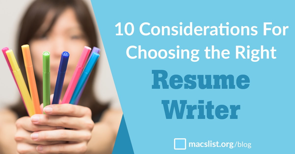 10 Considerations For Choosing the Right Resume Writer Mac\u0027s List