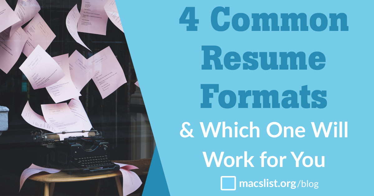 4 Common Resume Formats  Which One Will Work For You - Mac\u0027s List