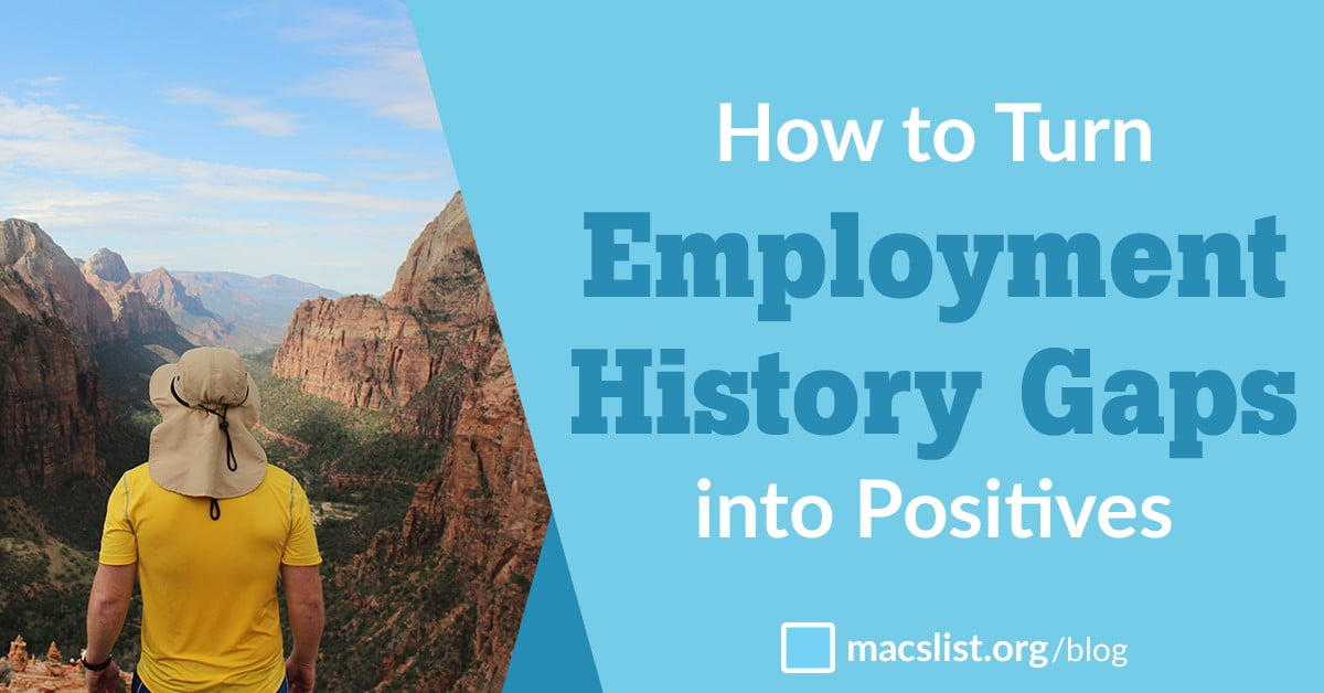 How to Turn Employment Gaps into Positives Mac\u0027s List
