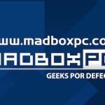 Esta semana en MadBoxpc.com: 3º Resumen de Noticias y Reviews