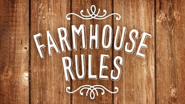 farmhouse-rules