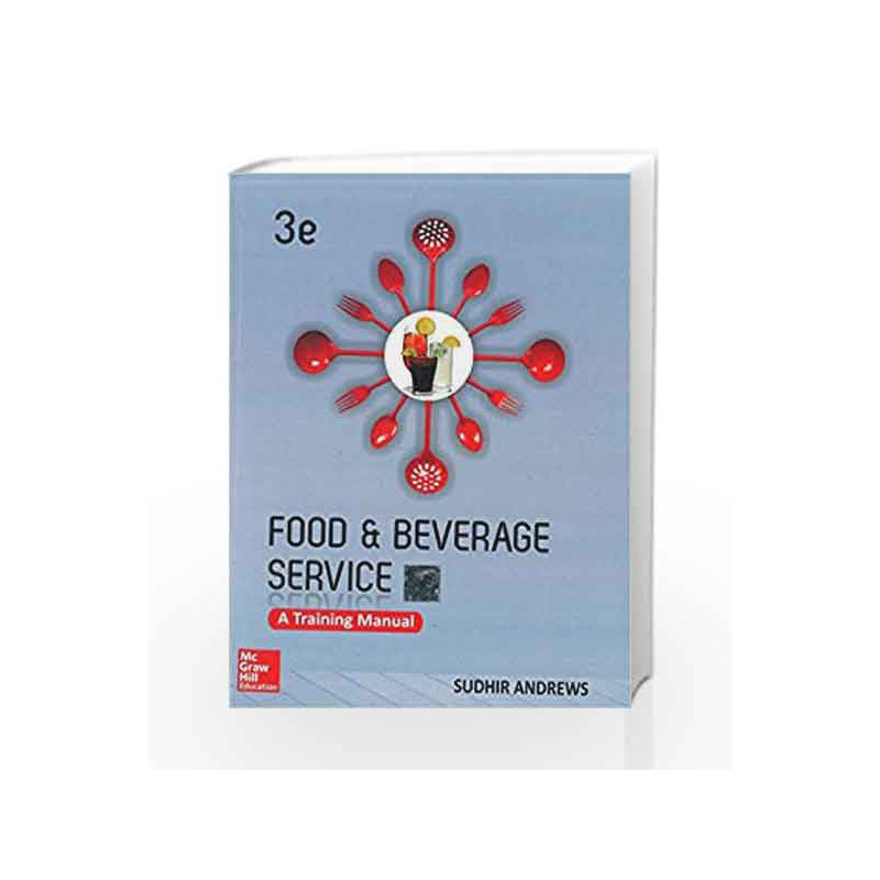Food and Beverage Services A Training Manual , 3e by Andrews-Buy
