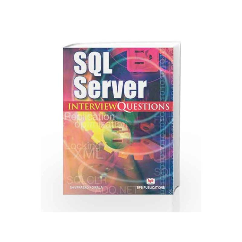 SQL Server Interview Questions by Shiv Prasad Koirala-Buy Online SQL - server interview questions