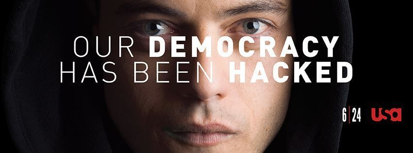 Mr. robot Our democracy has been hacked
