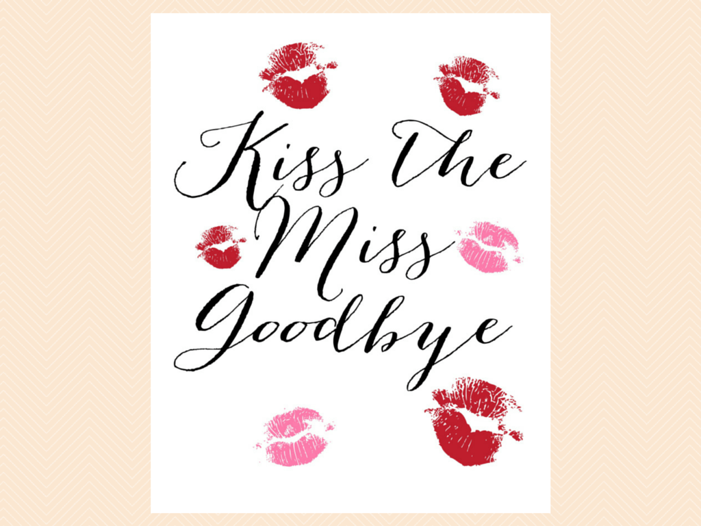 Shocking image throughout kiss the miss goodbye printable