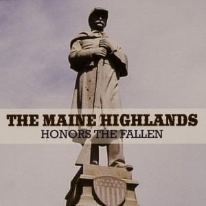 CD-0319, The Maine Highlands, Honors The Fallen