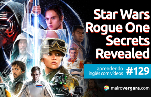 Aprendendo Inglês Com Vídeos #129: Star Wars Rogue Secrets Revealed