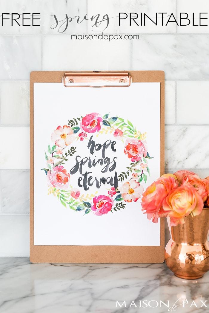 Hope Springs Eternal Free Spring Printable - Maison de Pax