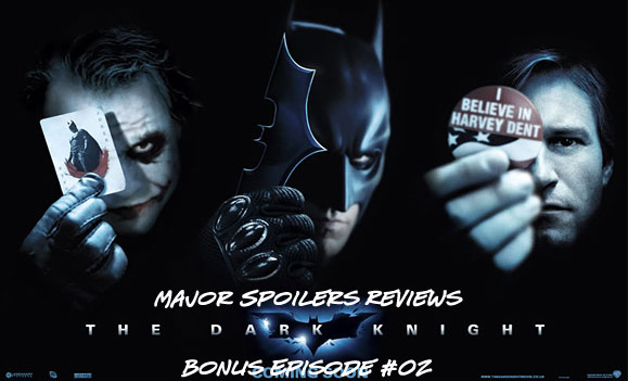 Major Spoilers Reviews The Dark Knight Bonus Episode 2