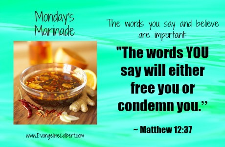 Monday's Marinade -Life and Your Words