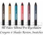All Faces Ultime Pro Eyeshadow Crayons 6 Shades Review, Swatches