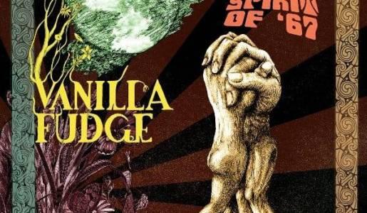 "The Return of Vanilla Fudge with the ""Spirit of '67"""