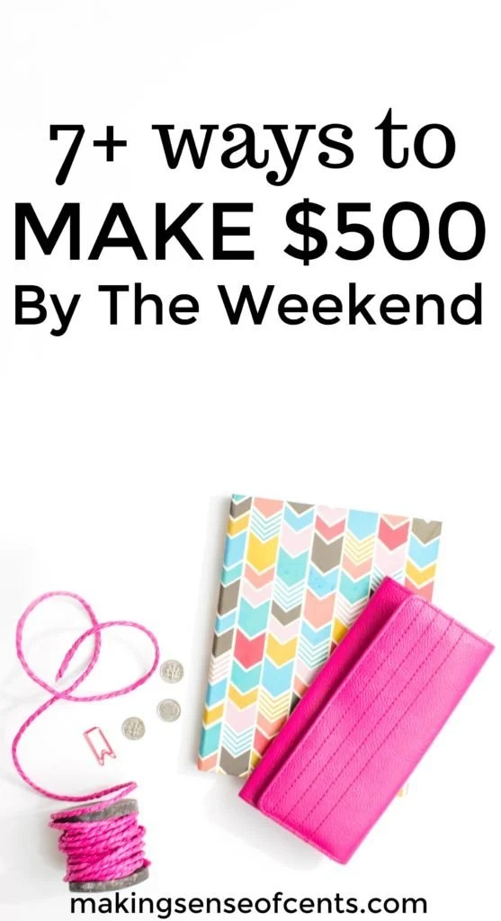 How To Make Money This Weekend - $500+ It Is Possible!