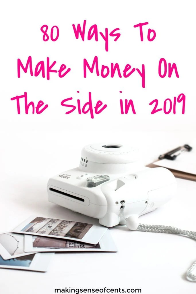 80 Ways To Make Money On The Side in 2019 - Making Sense Of Cents