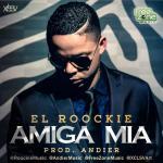 El Roockie – Amiga Mia (Prod. By Andier)
