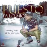 Darkiel – Puesto Pa' Lo Mio (Prod By Chalko, Daash & Fly The Beat Maker)