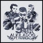 Alkilados Ft Farruko – El Orgullo (Official Remix) (iTunes)