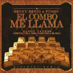 Benny Benni Ft. Pusho, Daddy Yankee, Cosculluela, Farruko, D.OZi & El Sica – El Combo Me Llama (Official Remix)