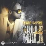Kendo Kaponi – La Calle Esta Mala (Prod. Gaby Music)