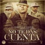 Clandestino y Yailemm Ft Franco El Gorila – No Te Das Cuenta (Official Remix)