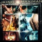 J King Y Maximan – Querian Perreo (2011) (The MixTape)