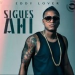 Eddy Lover – Sigues Ahí (Prod. By Predikador) (Original)