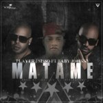 Cover: Player / Sisso Ft. Baby Johnny – Mátame (Prod. by Impulse El Intelectual)