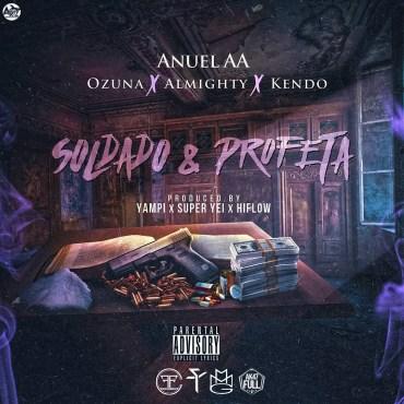 Cover: Anuel AA Ft. Ozuna, Almighty Y Kendo Kaponi - Soldado & Profeta