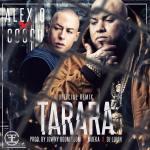 """Cover: Alexio """"La Bestia"""" Ft. Cosculluela – Tarara Tarara (Official Remix)"""