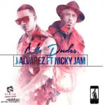 J Alvarez Ft. Nicky Jam – No Dudes