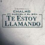Cover: Chalko Ft. Darkiel Y El Sica – Te Estoy Llamando