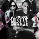 Cover: Anonimus Ft Arcangel – No Se Ve