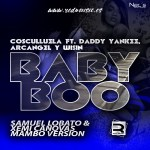 Cosculluela Ft Daddy Yankee, Arcangel Y Wisin – Baby Boo (New Version)