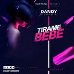 Dandy El Producto – Tirame Bebe