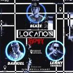 Blaze Ft. Darkiel y Lenny Tavarez – Location (Official Remix)