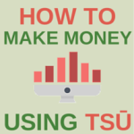 How to Use Tsu to Make Money Online