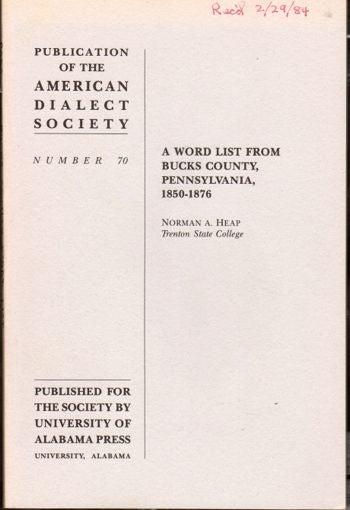 A Word List from Bucks County, Pennsylvania, 1850-1876 Norman A Heap - college word list