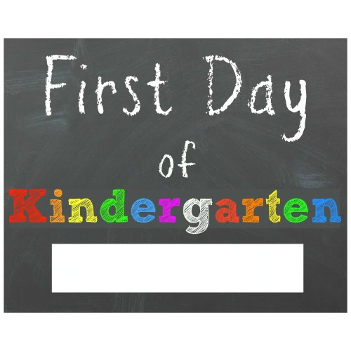 Medium Crop Of First Day Of Kindergarten Sign