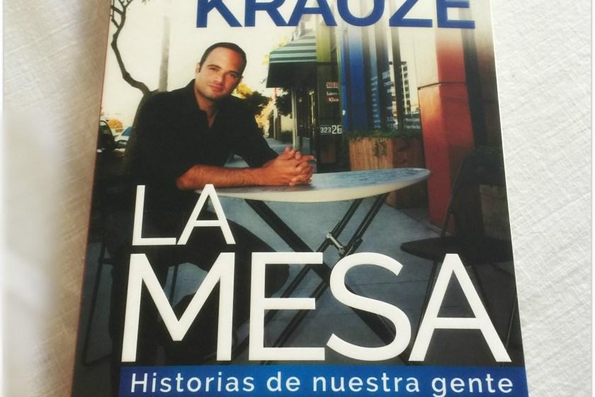 """Libro """"La Mesa. Historias de Nuestra Gente"""" por León Krauze."""