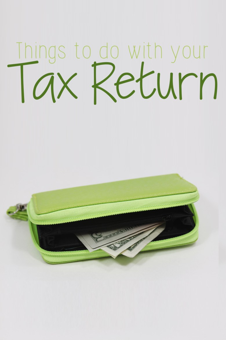 Your tax return has arrived! Now what? Here are some ideas of things to do with your Tax Return that can set you on the right path for a great year ahead.