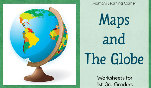 Maps and The Globe Worksheet Packet for 1st-3rd Graders - Mamas