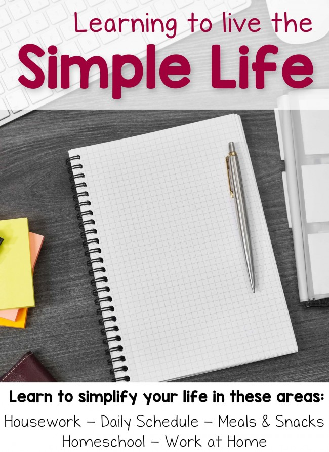 Learning to Simplify Life Homeschool, Meals, Housework, Schedule