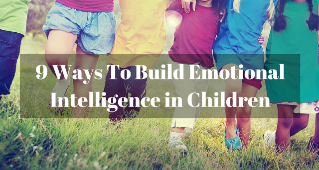 Ways to build emotional intelligence in children
