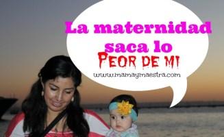 la-maternidad-saca-lo-peor-de-mi