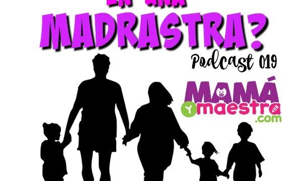 ¿Cómo me convertí en una madrastra?|Podcast 019
