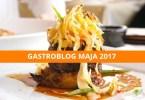 gastroblog maja 2017