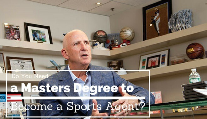 Do You Need a Masters Degree to Become a Sports Agent?