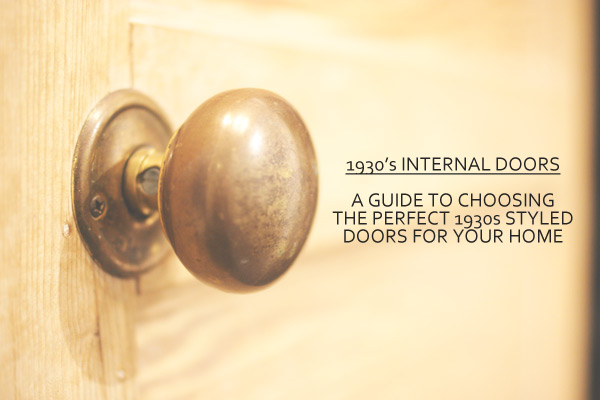 A guide to chosing 1930s styled internal doors