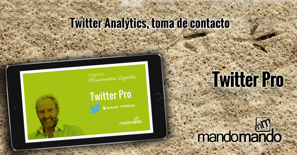 Twitter Analytics- toma de contacto